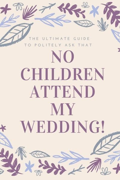 The ultimate guide how to politely ask for no children at my wedding homeno children wedding invite wording blog graphic how to word your invites for no children filmwisefo